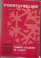 Catalogue Yvert Tellier 2008 Tome 3   2e Partie   Espagne A Luxembourg  Pays D Europe De L Ouest 1419 Pages 1,330 Kg - Cataloghi