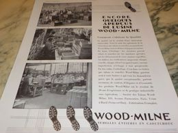 ANCIENNE PUBLICITE L USINE  SEMELLE WOOD-MILNE   1930 - Altri