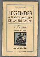 LEGENDES TRADITIONNELLES DE LA BRETAGNE - O.L. Aubert - Ed. L. Aubert 1951 - Préface Ch. Le Goffic. ILL. E. Daubé - Bretagne