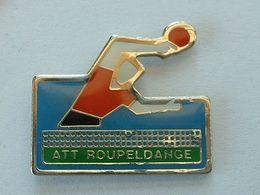 PIN'S TENNIS DE TABLE - ATT ROUPELDANGE - 57 - MOSELLE - Tennis Tavolo