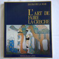 L'art De Faire La Crèche Par L'escolo De La Mar - Provence - Alpes-du-Sud