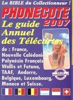 Catalogue Des TELECARTES - PHONECOTE 2007 - Kataloge & CDs