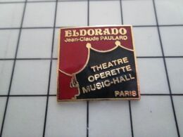 1820 Pins Pin's / Rare & Belle Qualité THEME MUSIQUE / ELDORADO JEAN-CLAUDE PAULARD THEATRE OPERETTE MUSIC-HALL - Musik