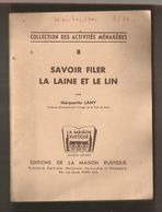 Collection Des Activités Ménagéres , 8, Savoir Filer La Laine Et Le Lin , Marguerite Lamy, 1948 , 47 Pp, Frais Fr 3.15 E - Fashion