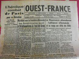 Journal Ouest-France N° 17 Du 25 Août 1944. Paris Libéré Japon Roumanie Marseille Libérée - Guerre 1939-45