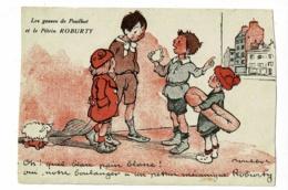 """Carte Illustrée Poulbot - Les Gamins De Poulbot Et Le Pétrin Roburty """" Oh, Quel Beau Pain Blanc ! Oui, Notre Boulanger - Poulbot, F."""