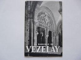 GUIDE ET PLAN - EDITIONS FRANCISCAINES : La Basilique De Vezelay - Arte