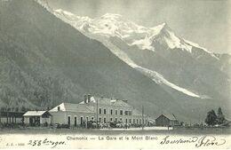 """8819"""" CHAMONIX-LA GARE ET LE MONT BLANC""""-STAZIONE -CARTOLINA POSTALE ORIGINALE SPEDITA 1901 - Chamonix-Mont-Blanc"""