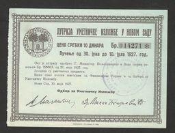 KINGDOM YUGOSLAVIA - LOTTERY TICKET, LOCAL ISSUE - ART EXHIBITION IN NOVI SAD (15 X 11 Cm) - 1927 . - Lottery Tickets