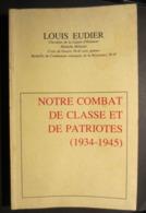 Le Havre - Louis Eudier - Livre - Notre Combat De Classe Et De Patriotes ( 1939 - 1945 )  - TBE - 1981 - - Normandie