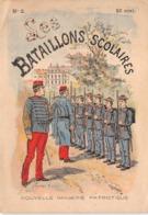 LES BATAILLONS SCOLAIRES N°2 - Histoire- Nouvelle Imagerie Patriotique. Chromotypographie A.Quantin.Paris - Storia