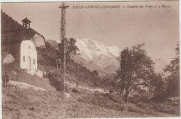 Haute  Savoie :  SAINT  GERVAIS  Les  Bains : La  Chapelle  Des  Pratz Et Le   Miage - Saint-Gervais-les-Bains