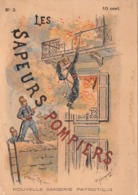 LES SAPEURS POMPIERS N°3 - Histoire- Nouvelle Imagerie Patriotique. Chromotypographie A.Quantin.Paris - Storia