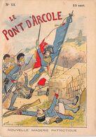 LE PONT D'ARCOLE N°13 - Histoire- Nouvelle Imagerie Patriotique. Chromotypographie A.Quantin.Paris - Storia