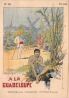 A LA GUADELOUPE  N°18 - Histoire- Nouvelle Imagerie Patriotique. Chromotypographie A.Quantin.Paris - Storia