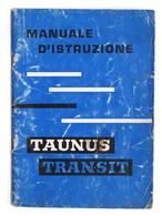 Manuale D'istruzioni Ford - Taunus Transit - Uso Manutenzione - Ed. 1962 - Libri, Riviste, Fumetti