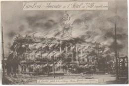 59 CAMBRAI  Incendie De L'Hôtel De Ville (Octobre 1918) - Cambrai