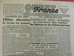 Journal Ouest-France N° 64 Du 19 Octobre 1944. Fusillés De Nantes Chateaubriant Horthy Hongrie Collabo Jacques Barnaud - Guerra 1939-45