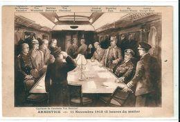 Superbe CPA  -   L' ARMISTICE   =   11 Novembre  1918  à  5 Heures Du Matin      T.B.E.   -   Voir Verso  - - Militari