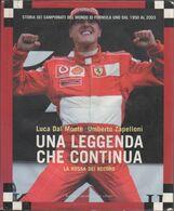 La Rossa Dei Record. Una Leggenda Che Continua. Storia Dei Campionati Del Mondo Di Formula Uno Dal 1950 Al 2003 - Libri, Riviste, Fumetti