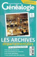 La Revue Française De La Généalogie Numéro Spécial Les Archives Départementale En 108 Fiches Pratiques - Boeken, Tijdschriften, Stripverhalen