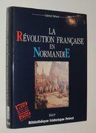 La Révolution Française En Normandie, 1789-1800 / Gabriel DESERT - Storia