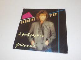 45 TOURS  CAROLINE VERDI A PART CA CA VA 1984 - Dischi In Vinile