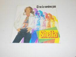 45 TOURS  SHEILA ET NE LA RAMENE PAS 1981 - Other - French Music