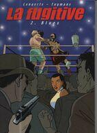 La  Fugitive 2 Blues EO BE Casterman 11/2004 Taymans Lenaerts (BI4) - Editions Originales (langue Française)