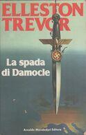La Spada Di Damocle  - Elleston Trevor - Libri, Riviste, Fumetti
