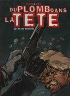 Du Plomb Dans La Tete 1 Les Petits Poissons EO BE- Casterman 01/2004 Matz Wilson (BI4) - Editions Originales (langue Française)