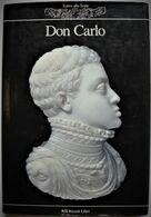 DON CARLO De Verdi. Livre Programme Réalisé Par Teatro Alla Scala De Milan.1992. - Libri, Riviste, Fumetti