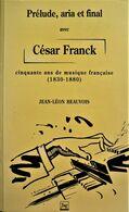 Prélude, Aria Et Final Avec CÉSAR FRANCK. Jean-Léon Beauvois. Pug. 1990. - Musica