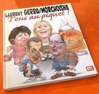Laurent Gerra / Morchoisne  Tous Au Piquet !   (2011) - Livres, BD, Revues