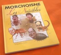 Jacques Et Jean Claude Morchoisne  Les Nuisibles   (2012) 57 Pages  (300x250)mm Editions De Noyelles - Livres, BD, Revues