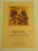 AFFICHE ANCIENNE ORIGINALE MATTA EXPOSITION GARGANTUA 1982 Galerie KINGE Paris 7 - Manifesti