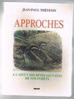 APPROCHES. A L'AFFÛT DES BÊTES SAUVAGES DE NOS FORÊTS. Jean-Paul THEVENIN. - Animaux