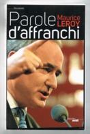 MAURICE LEROY. PAROLE D'AFFRANCHI. (Dédicace). 41 Loir Et Cher. - Politica