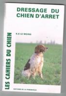 DRESSAGE DU CHIEN D'ARRET.  K.G LE MOING. - Animali