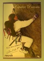 ALPINISME - CATHERINE DESTIVELLE ....Signature...Autographe Véritable.... - Handtekening