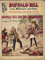 BUFFALO BILL - LES MINEURS PERDUS  - LIVRE TRES ANCIEN PRIX 25 CENTIMES, AUTORISEE PAR LE COL.CODY BUFFALO BILL - Livres, BD, Revues