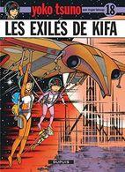 Yoko Tsuno 18 : Les Exilés De Kifa  EO TBE - XIII