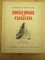 Clemens Brentano Victor Stuyvaert Opdebeek Antwerpen Cockelhinkel  En Cackeleia Prachtstaat Sprookje 99 Blz - Libri, Riviste, Fumetti