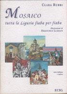 Mosaico. Tutta La Liguria Fiaba Per Fiaba. Ediz. Italiana E Inglese - Clara Rubbi - Libri, Riviste, Fumetti