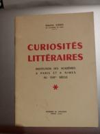 Curiosités Littéraires Dédicace De Gaston Cadix à M; De La Fournière Académies Paris Et Nimes - Libri, Riviste, Fumetti