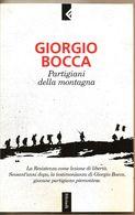 PARTIGIANI DELLA MONTAGNA  Giorgio Bocca  2004  Feltrinelli - Oorlog 1939-45