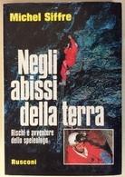 1977 Michel Siffre Negli Abissi Della Terra Rischi E Avventure Dello Speleologo 1^ed / Speleologia Speleology Caves - Livres, BD, Revues