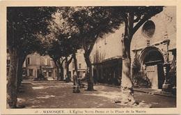 04 - MANOSQUE L'Eglise Notre-Dame Et La Place De La Mairie - Manosque