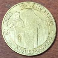 30 AIGUES-MORTES SAINT-LOUIS NOTRE-DAME DES SABLONS MEDAILLES ET PATRIMOINE 2009 JETON TOURISTIQUE MEDALS COINS TOKENS - Turistici