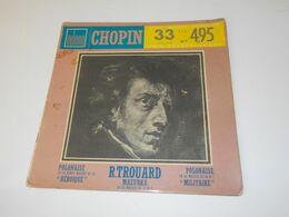 45 TOURS CHOPIN DE R TROUARD - Classica